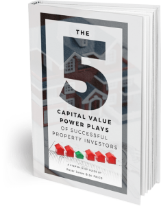 The Five Capital Value Power Plays of Successful Property Investors